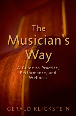 The+Musician's+Way-+A+Guide+to+Practice,+Performance,+and+Wellness+[Hardcover]+_0195343123_400